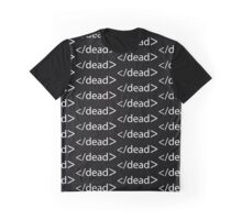 </dead? Graphic T-Shirt