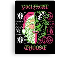 You Must Choose Canvas Print