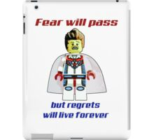 Fear will pass, regrets will live forever iPad Case/Skin