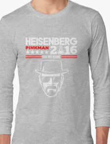 HEISENBERG PINKMAN 2016 SAY MY NAME Long Sleeve T-Shirt