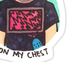 There's A Screen On My Chest Sticker