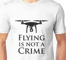 Flying is not a Crime Unisex T-Shirt