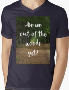Are we out of the woods yet? Mens V-Neck T-Shirt