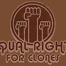 Equal Rights for Clones by Trulyfunky