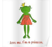 Love me. I'm a princess. Poster