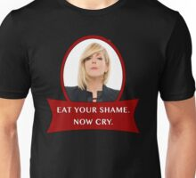 Eat your shame. Now cry. Unisex T-Shirt