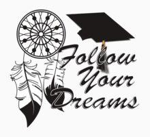 Graduation Advice: Follow Your Dreams! One Piece - Long Sleeve