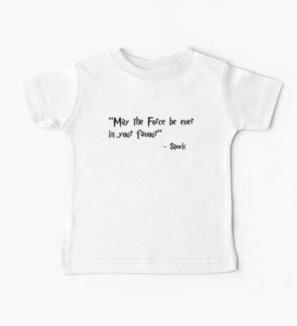 May the Force be ever in your favour Baby Tee