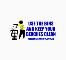 Use The Bins And Keep Your Beaches Clean Unisex T-Shirt