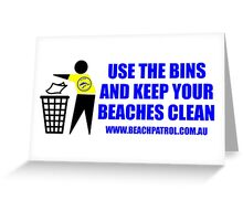 Use The Bins And Keep Your Beaches Clean Greeting Card