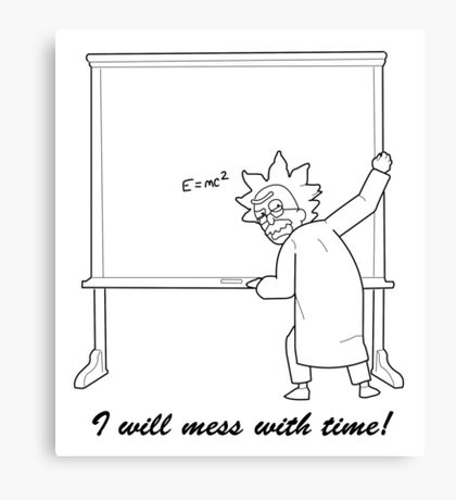 I will mess with time! Canvas Print