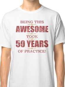 Awesome 50th Birthday Classic T-Shirt