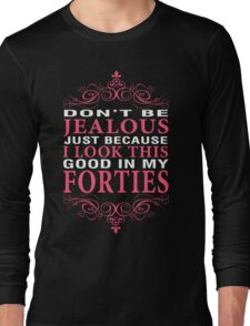 Dont' Be Jealous - 40s Long Sleeve T-Shirt