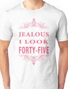 Dont' Be Jealous - 45 Unisex T-Shirt