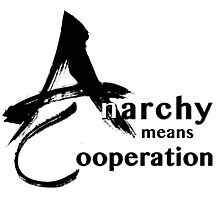 Anarchy means Cooperation Photographic Print