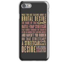 A Streetcar Named Desire Quote iPhone Case/Skin