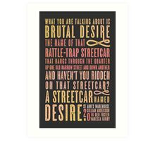 A Streetcar Named Desire Quote Art Print