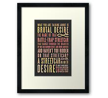 A Streetcar Named Desire Quote Framed Print
