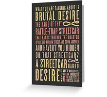 A Streetcar Named Desire Quote Greeting Card