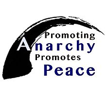 Promote Anarchy Promote Peace Photographic Print