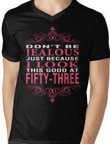 Don't Be Jealous - 53 Mens V-Neck T-Shirt