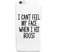 Can't feel my face when i hit boost iPhone Case/Skin