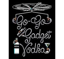 Go Go Gadget Vodka Photographic Print