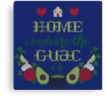 Home is where the Guac is Canvas Print