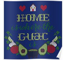 Home is where the Guac is Poster