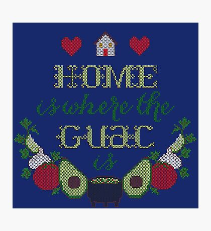 Home is where the Guac is Photographic Print