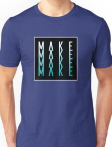 Make Unisex T-Shirt