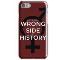 Wrong Side of History iPhone Case/Skin