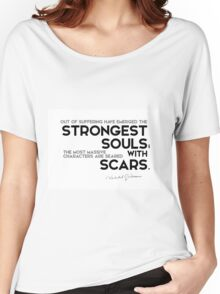 strongest souls have scars - khalil gibran Women's Relaxed Fit T-Shirt