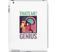 Thats Me!! Genius...!! iPad Case/Skin