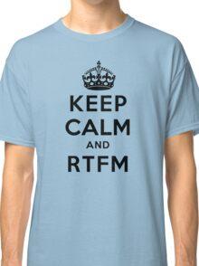 Keep Calm Geeks: RTFM Classic T-Shirt