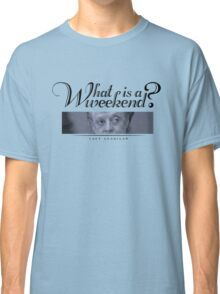 Downton Abbey, Violet, What is a weekend? Classic T-Shirt