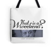 Downton Abbey, Violet, What is a weekend? Tote Bag