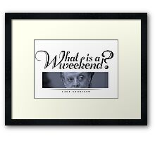 Downton Abbey, Violet, What is a weekend? Framed Print