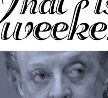 Downton Abbey, Violet, What is a weekend? Sticker