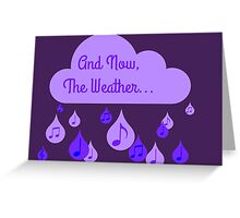 And now, The Weather. Greeting Card