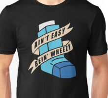 AIN'T EASY BEIN' WHEEZY Unisex T-Shirt