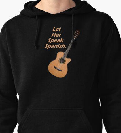 Let her speak spanish Pullover Hoodie