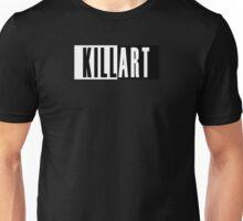 Kill Art Unisex T-Shirt