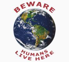 Beware Humans Live Here Kids Tee