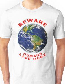 Beware Humans Live Here Unisex T-Shirt