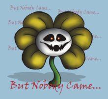 Undertale - Flowey - But Nobody Came... Kids Tee