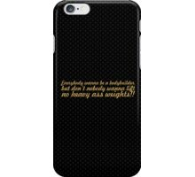 Everybody wanna be a bodybuilder, but don't nobody wanna lift no heavy ass weights!! iPhone Case/Skin