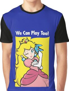 We can play too! Graphic T-Shirt