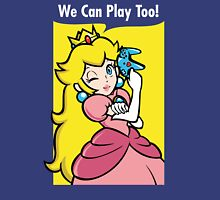 We can play too! Unisex T-Shirt