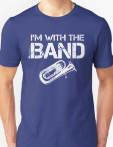 I'm With The Band - Tuba (White Lettering) Unisex T-Shirt